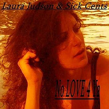 No Love 4 Ya