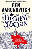 The Furthest Station: A Rivers of London novella (PC Grant Novella)