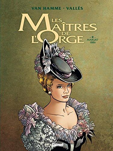 Les Maîtres de l'Orge - Tome 02 NE: Margrit, 1886