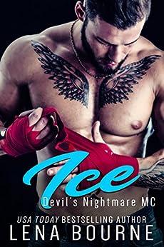 Ice: Devil's Nightmare MC: Book 5 by [Lena Bourne]