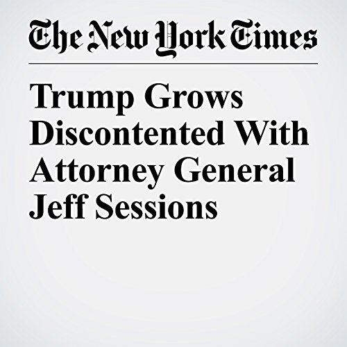 Trump Grows Discontented With Attorney General Jeff Sessions copertina