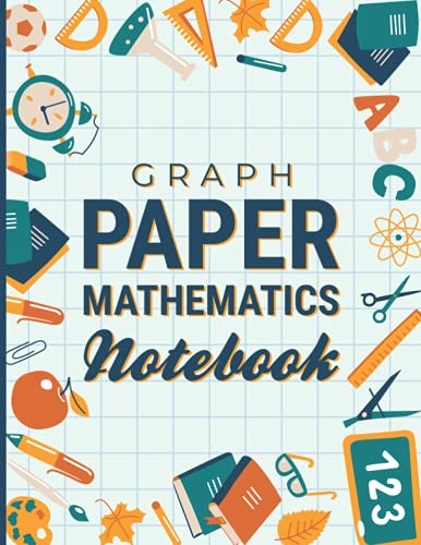 Math Grid Paper Notebook: Graph Paper Notebook For Math And Science, Geometry Notebook For Kids, 8.5