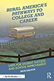 Rural America's Pathways to College and Career