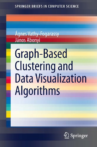 Graph-Based Clustering and Data Visualization Algorithms (SpringerBriefs in Computer Science) (English Edition)