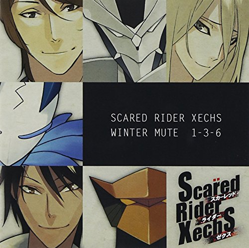 Scared Rider Xechs ドラマCD ウィンター・ミュート1-3-6