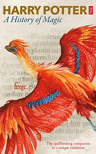 Harry Potter - A History of Magic: The eBook of the Exhibition (English Edition)