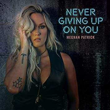 Never Giving up on You