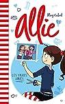 Allie Punchie, Tome 3 : Les vraies amies par Cabot