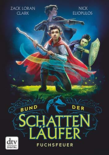 Bund der Schattenläufer – Fuchsfeuer (Die Schattenläufer-Reihe 1)