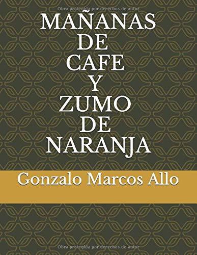 MAÑANAS DE CAFÉ Y ZUMO DE NARANJA