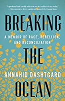 Breaking the Ocean: Race, Rebellion, and Reconciliation