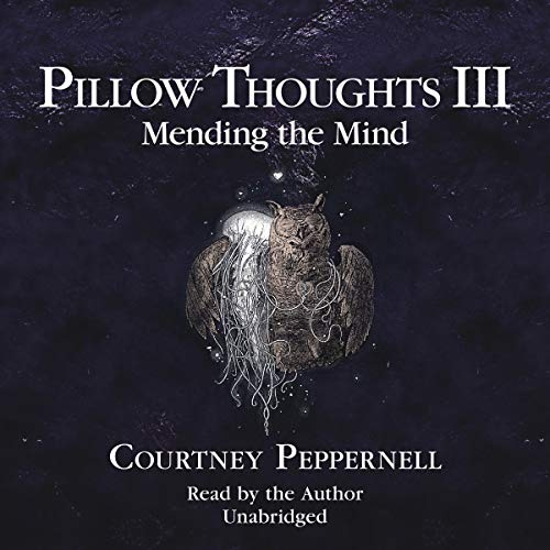 Pillow Thoughts III: Mending the Mind
