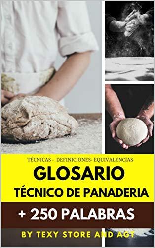 Glosario Tecnico de Panaderia: Manual de Panaderia (Spanish Edition)