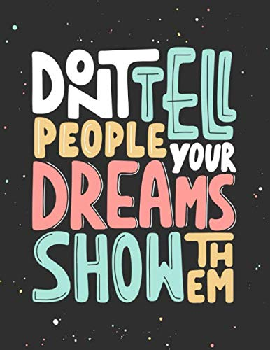 Don't Tell People Your Dreams Show Them: Cornell Notes Notebook, Motivational Word Art Cover, Size 8.5