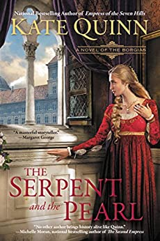 The Serpent and the Pearl (The Borgia Chronicles series Book 1) by [Kate Quinn]