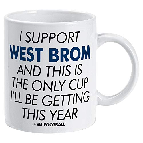 I Support West Brom and This is only Cup Ill get This Year - Gift for WEST Bromwich Supporter