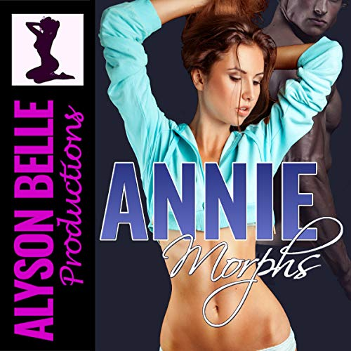 Annie Morphs: A Scifi Morphing Gender Transformation Romance audiobook cover art