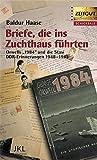 Briefe, die ins Zuchthaus führten: Orwells 1984 und die Stasi. DDR-Erinnerungen 1948-1961: George Orwell ließ grüßen. DDR-Erinnerungen 1958 - 1961 (Zeitgut...