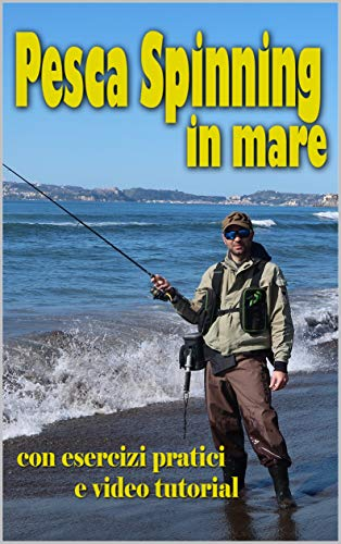 Pesca Spinning in mare: con esercizi pratici e video tutorial (Italian Edition) eBook: Del Pizzo, Luigi: Amazon.es: Tienda Kindle