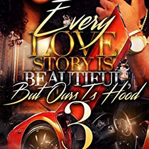 Couverture de Every Love Story Is Beautiful, but Ours Is Hood 3