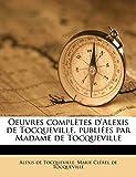 Oeuvres complètes d'Alexis de Tocqueville, publiées par Madame de Tocqueville Volume 08