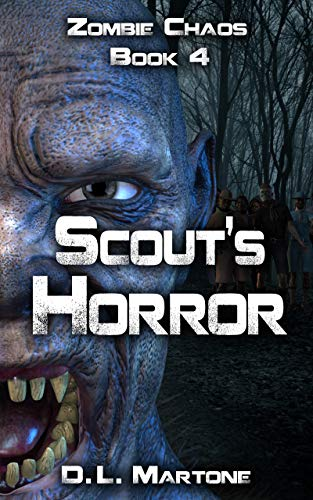 Scout's Horror: A Post-Apocalyptic Zombie Adventure Series (Zombie Chaos Book 4) (English Edition)