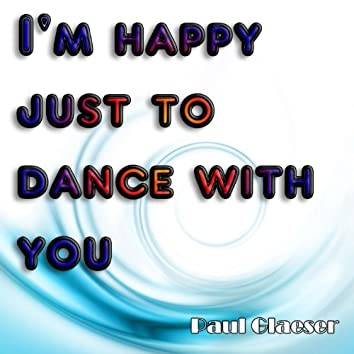 I'm Happy Just to Dance With You