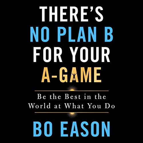 There's No Plan B for Your A-Game audiobook cover art