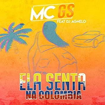 Ela Senta na Colômbia (feat. DJ Agnelo)