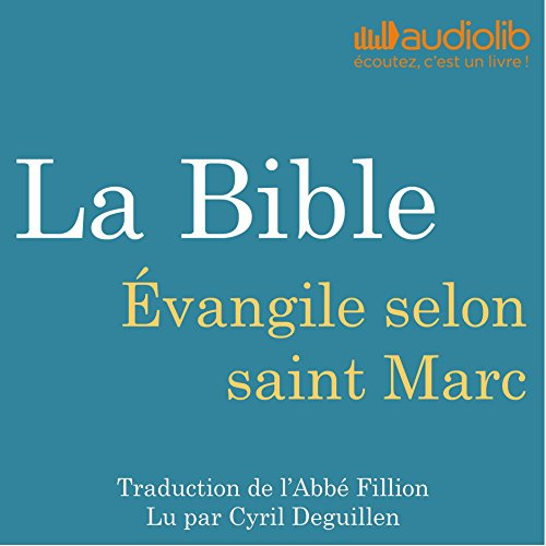 La Bible : Évangile selon saint Marc audiobook cover art