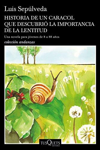 Historia de un caracol que descubrió la importancia de la lentitud (Andanzas) (Spanish Edition)