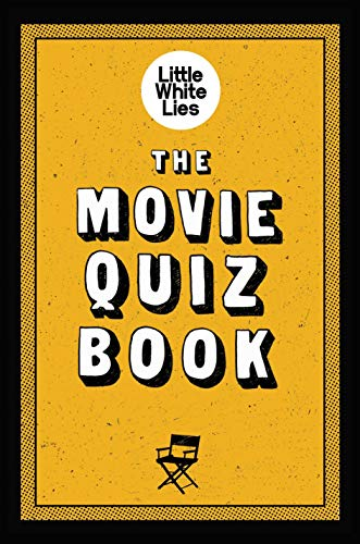 Compare Textbook Prices for The Movie Quiz Book: Trivia for Film Lovers, Challenging Quizzes  ISBN 9781786275196 by Little White Lies