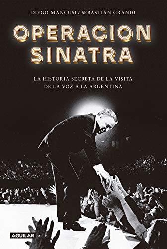 Operación Sinatra: La historia secreta de la visita de La Voz a la Argentina (Caballo de fuego)