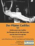Der Pilates Cadillac - Teil I: Einführung in den Cadillac, Die Übungen mit der Roll-Down-Bar und der Push-Through-Bar (Die Pilates Geräte)