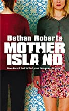 Mother Island by Bethan Roberts (2014-07-01)