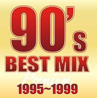 90's BEST MIX 1995~1999 -PREMIUM-