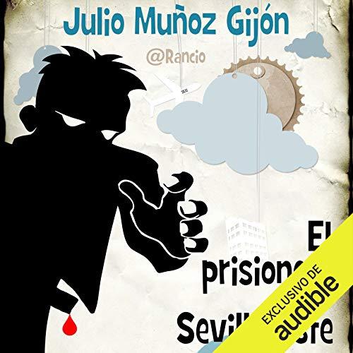 Couverture de El Prisionero de Sevilla Este (Narración en Castellano) [The Prisoner of Sevilla Este]