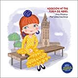 ADDISON AT THE FERIA DE ABRIL: A collection about festivals and celebrations of the world, and children's fashion. Includes cut-outs (ADDISON COLLECTION Book 3) (English Edition)