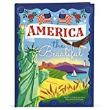 America The Beautiful - Celebrating America's History, Landmarks, Parks, Artists, Food, Maps, And More! (Children's Hardcover Luxury Storybook)