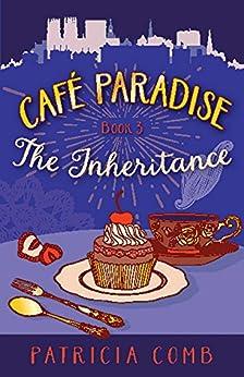The Inheritance (Café Paradise Book 3) by [Patricia Comb]