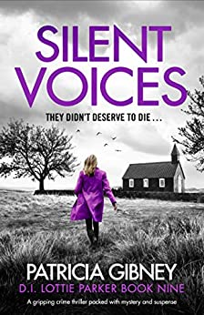 Silent Voices: A gripping crime thriller packed with mystery and suspense (Detective Lottie Parker Book 9) by [Patricia  Gibney]