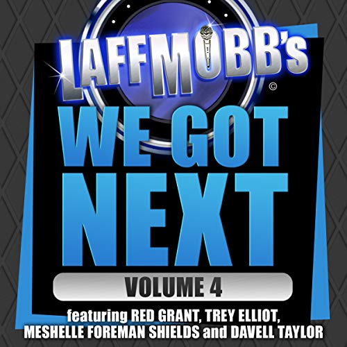 Laffmobb's We Got Next, Vol. 4  By  cover art
