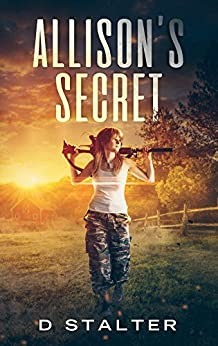 Allison's Secret: Post Apocalyptic Woman Book 1 by [D Stalter]