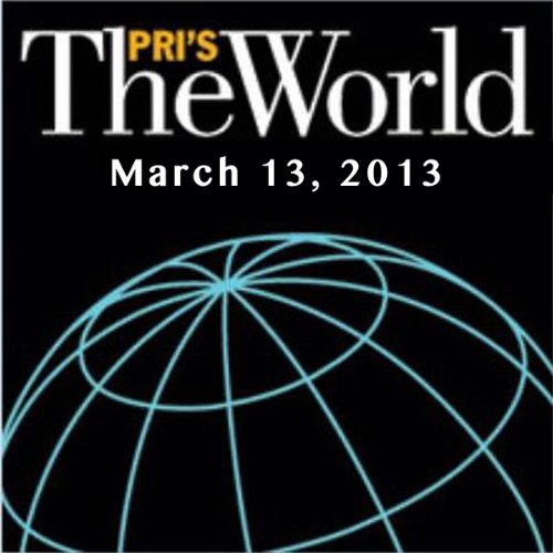 The World, March 13, 2013 audiobook cover art
