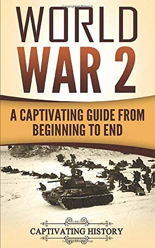 World War 2 A Captivating Guide from Beginning to End The Second World War and D Day Volume product image