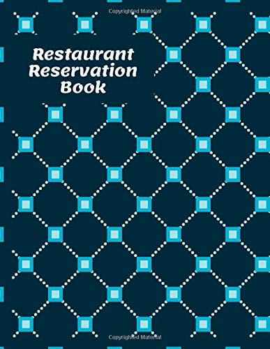 Restaurant Reservation Book: Diner Reservations Restaurant Log Journal, Customer Order Reserve, Daily Guest Appointment Record and Tracking Booking ... Shops, (Table Reservations Logs, Band 42)
