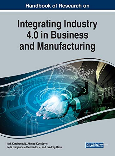 Handbook of Research on Integrating Industry 4.0 in Business and Manufacturing