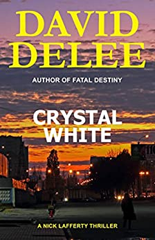 Crystal White (Nick Lafferty Book 1) by [David DeLee]