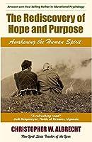The Rediscovery of Hope and Purpose: Awakening the Human Spirit