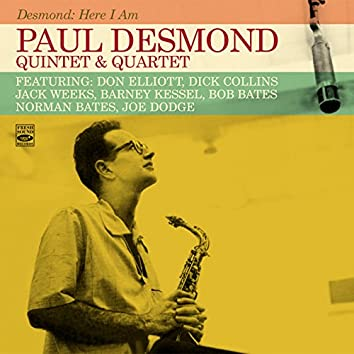 Paul Desmond Quintet & Quartet. Desmond: Here I Am